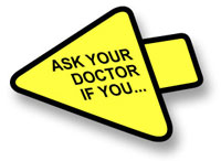 Ask your doctor if you are taking any prescription medication